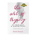 Benita Bensch The Art of Trying book